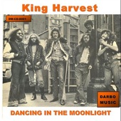 King Harvest - Dancing In the Moonlight