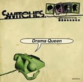 Switches - Drama Queen