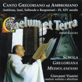 Canto gregoriano ed ambrosiano: Caelum et terra  (Antifone, inni, sallende e responsori, IX, XIV secolo)