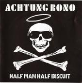 Half Man Half Biscuit - We Built This Village On a Trad. Arr. Tune