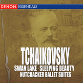 Tchaikovsky - Swan Lake - Sleeping Beauty - Nutcracker Ballet Suites