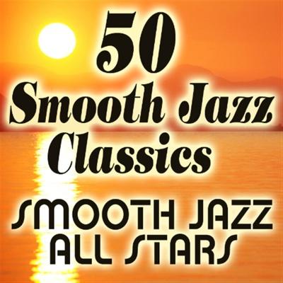 50 Smooth Jazz Classics - Smooth Jazz All Stars album