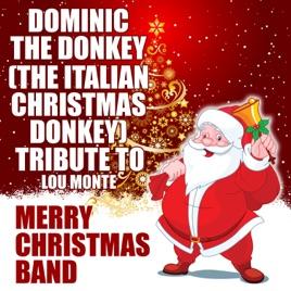 dominic the donkey the italian christmas donkey tribute to lou monte single merry christmas band - Italian Christmas Music