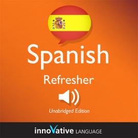 Learn Spanish: Refresher Spanish, Lessons 1-25 audiobook