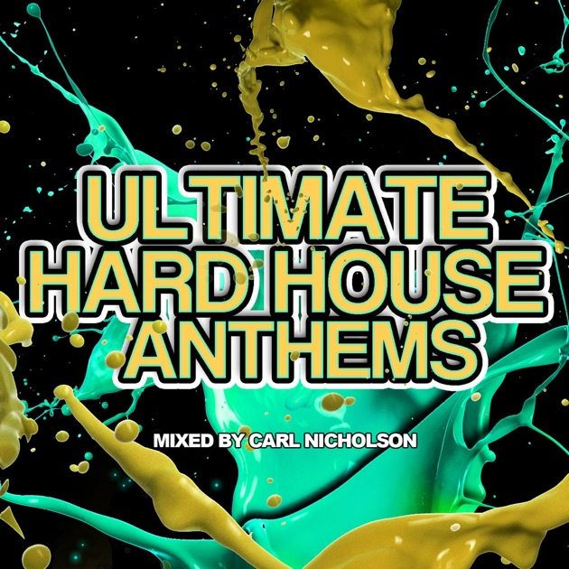 Ultimate hard house anthems by various artists for Classic hard house tunes