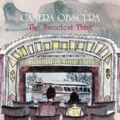 Camera Obscura - The Sweetest Thing