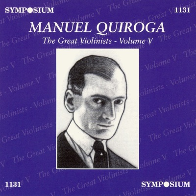 The Great Violinists, Vol. 5 (1928, 1929) - Manuel Quiroga