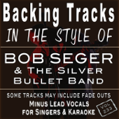 Backing Tracks in the style of Bob Seger & The Silver Bullet Band (Backing Tracks)