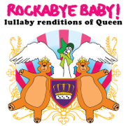 Lullaby Renditions of Queen - Rockabye Baby! - Rockabye Baby!