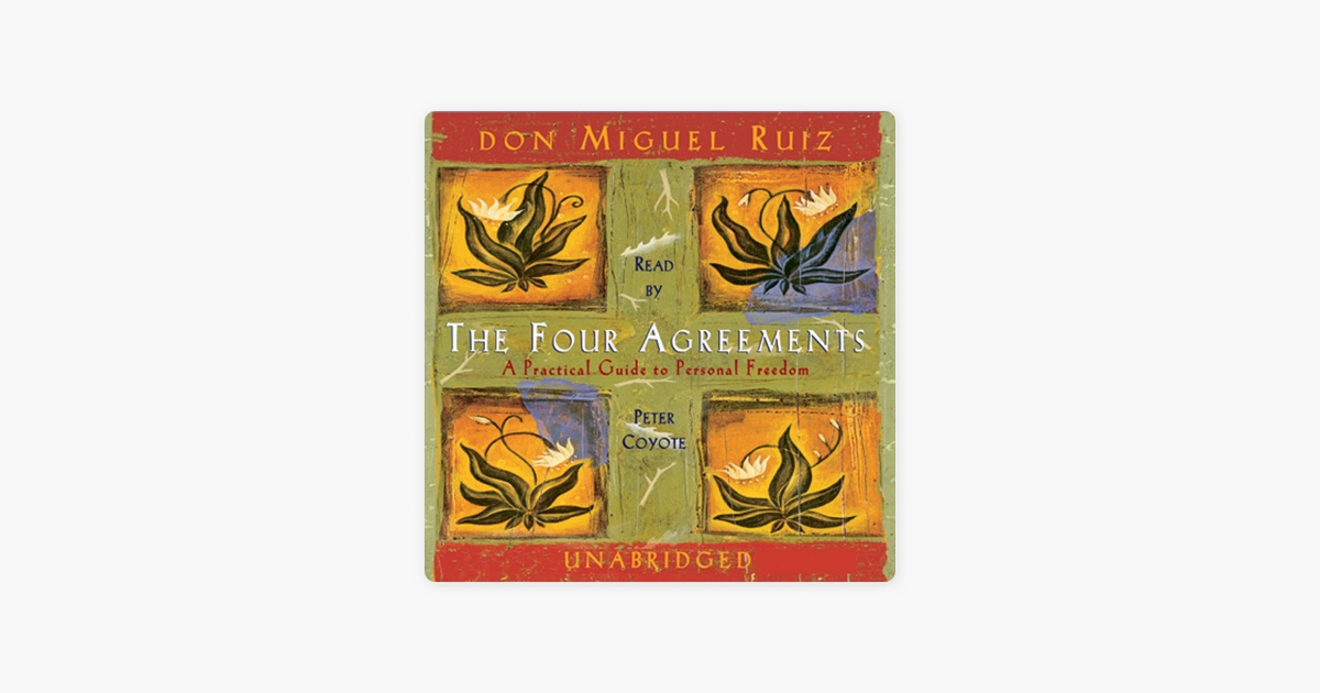 The Four Agreements (Unabridged) - Don Miguel Ruiz