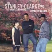 Stanley Clarke Trio - Under The Bridge