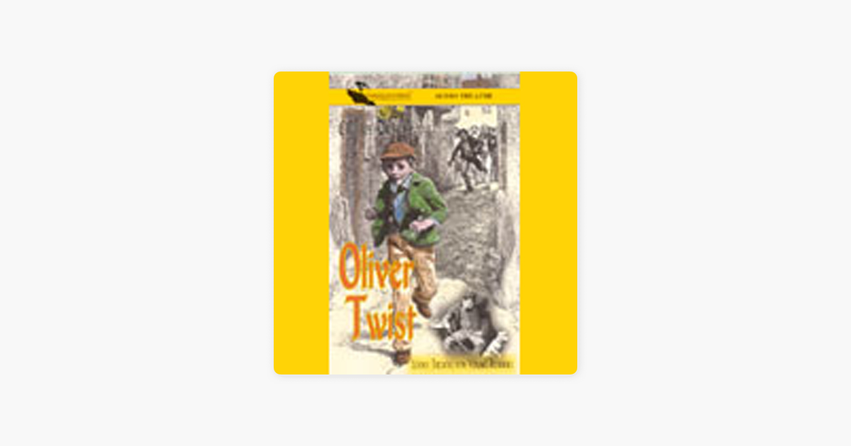 Oliver Twist (Dramatized) - Charles Dickens