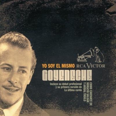 Yo Soy el Mismo - Roberto Goyeneche