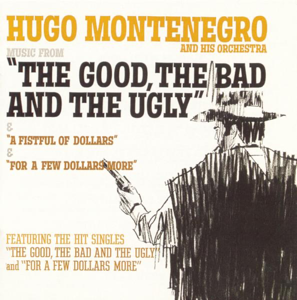 "Hugo Montenegro and His Orchestra - Music from ""The Good, the Bad and the Ugly"" & ""A Fistful of Dollars"" & ""For a Few Dollars More"""