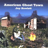 Jay Howlett - American Ghost Town