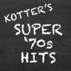 Kotter's Super '70s Hits
