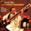 Lyrical Sitar - Pandit Nikhil Banerjee