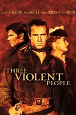 Capa do filme Trindade Violenta (Three Violent People)