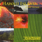 John Keawe - Hawai`i Island ..Is My Home