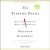 The Tipping Point: How Little Things Can Make a Big Difference (Abridged Nonfiction) - Malcolm Gladwell