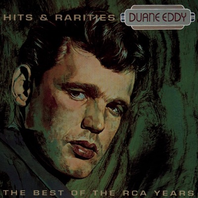 Hits & Rarities - Best of the RCA Years - Duane Eddy
