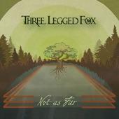 Three Legged Fox - Maybe I'm Sorry
