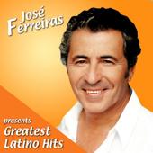 José Ferreiras Presents Greatest Latino Hits