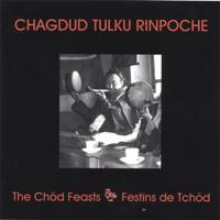 Chagdud Tulku Rinpoche - The Chod Feasts: From the Cycle of the Wrathful Black Dakini, Throma Nagmo, a Treasure of Dudjom Lingpa artwork