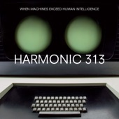 Harmonic 313 - No Way Out