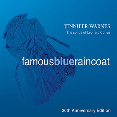 Famous Blue Raincoat: 20th Anniversary Edition - Jennifer Warnes