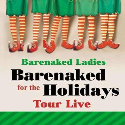 Barenaked for the Holidays Tour Live - Barenaked Ladies