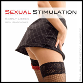 Sexual Stimulation (Simply Listen With Headphones)