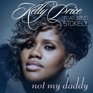 Not My Daddy (feat. Stokley) - Single