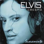Suavemente - Elvis Crespo - Elvis Crespo
