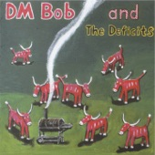 DM Bob & The Deficits - We're Coming Arkansas