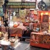 The Legendary Pink Dots - Alchemical Playschool, Pt. 1