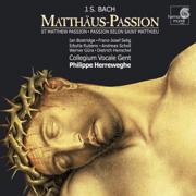 J.S. Bach: St. Matthew Passion, BWV 244 - Collegium Vocale Gent & Philippe Herreweghe - Collegium Vocale Gent & Philippe Herreweghe