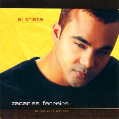 El Triste - Zacarias Ferreira