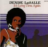Denise LaSalle - It's Lying Time Again