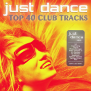 Just Dance 2012 - Top 40 Club Electro & House Hits - Various Artists