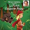 Charles Perrault - Michel Galabru raconte Le Petit Chaperon Rouge artwork