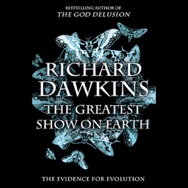 The Greatest Show on Earth: The Evidence for Evolution (Unabridged) audiobook