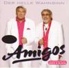 Der helle Wahnsinn - Amigos