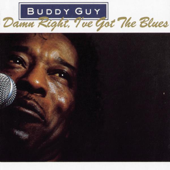 Damn Right, I've Got The Blues Buddy Guy - Buddy Guy
