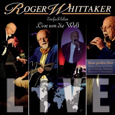 Einfach Leben - Live um die Welt - Best of (Live) - Roger Whittaker