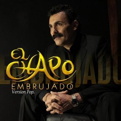 Embrujado (Version Pop) - Single - El Chapo De Sinaloa