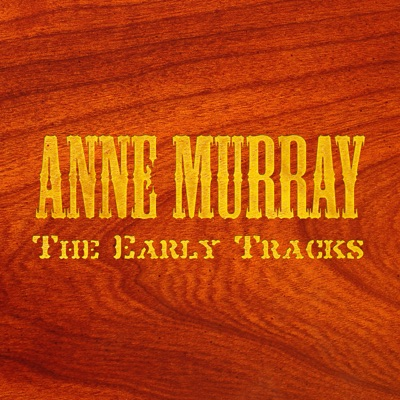 The Early Tracks - Anne Murray