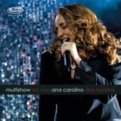 Ana Carolina - Cantinho / Fever / Eu Sou Melhor Que Você