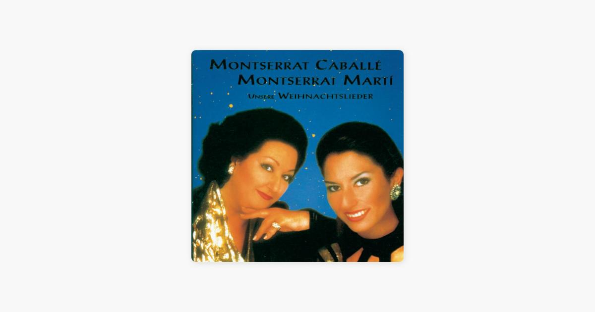 Unsere Weihnachtslieder by Montserrat Caballé & Montserrat Martí on ...