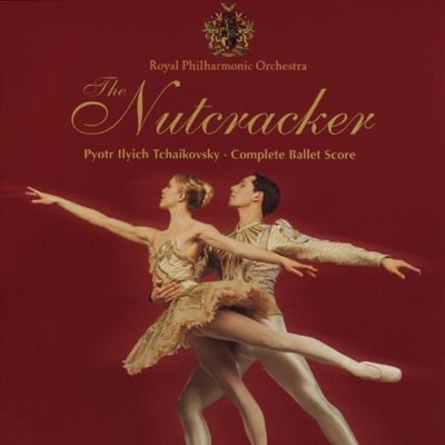 The Nutcracker (Complete Ballet Score) - Royal Philharmonic Orchestra & David Maninov album